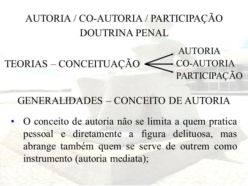AUTORIA / CO-AUTORIA / PARTICIPAÇÃO DOUTRINA PENAL