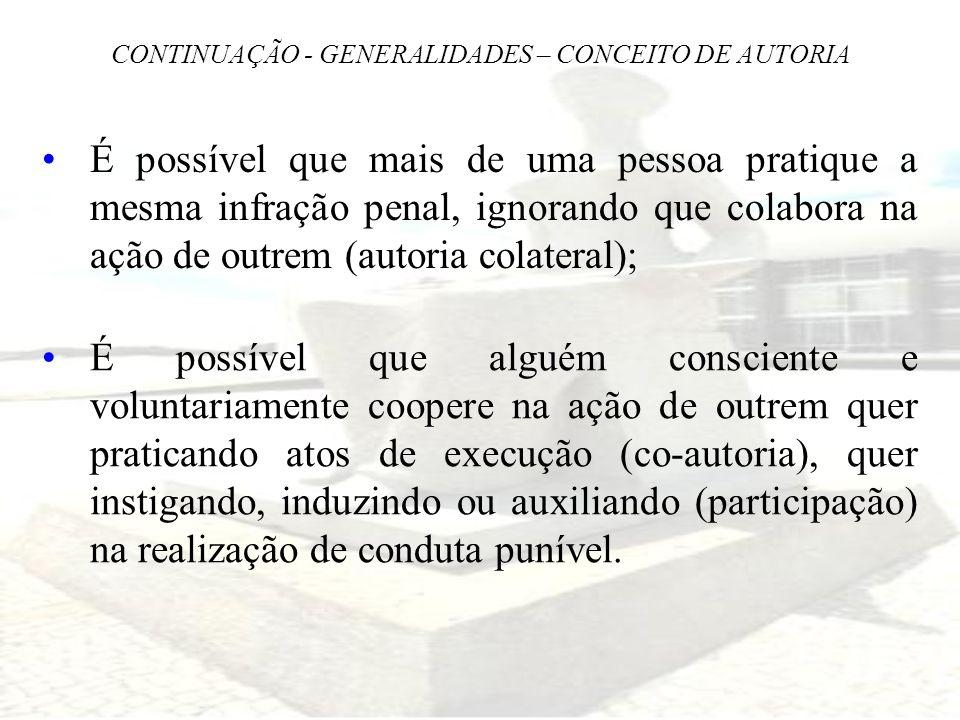 CONTINUAÇÃO - GENERALIDADES – CONCEITO DE AUTORIA