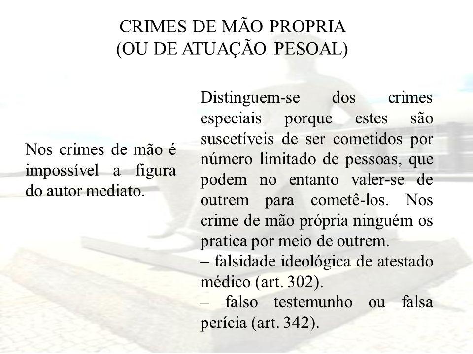 CRIMES DE MÃO PROPRIA (OU DE ATUAÇÃO PESOAL)