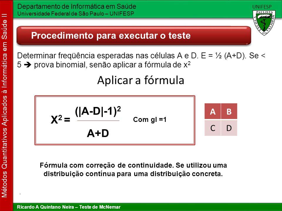 Aplicar a fórmula (|A-D|-1)2 X2 = A+D