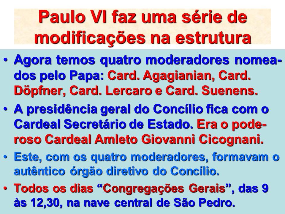 Paulo VI faz uma série de modificações na estrutura