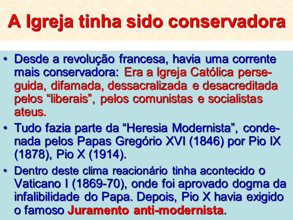 A Igreja tinha sido conservadora