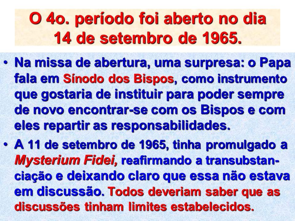 O 4o. período foi aberto no dia 14 de setembro de 1965.