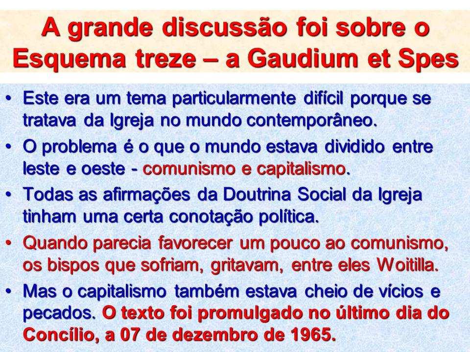 A grande discussão foi sobre o Esquema treze – a Gaudium et Spes