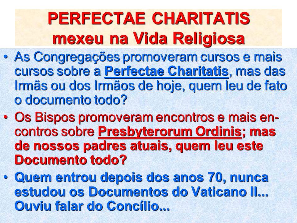 PERFECTAE CHARITATIS mexeu na Vida Religiosa