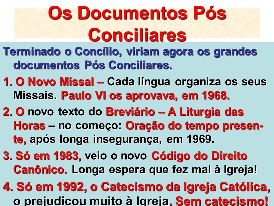 Os Documentos Pós Conciliares