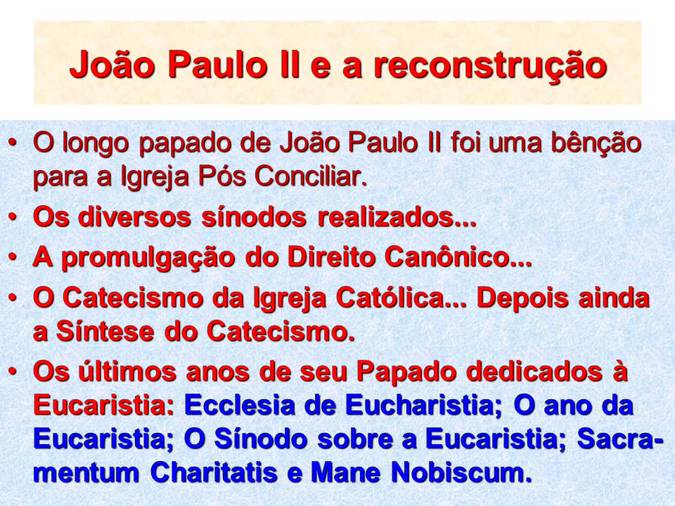 João Paulo II e a reconstrução