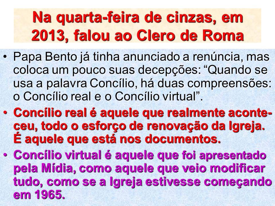 Na quarta-feira de cinzas, em 2013, falou ao Clero de Roma