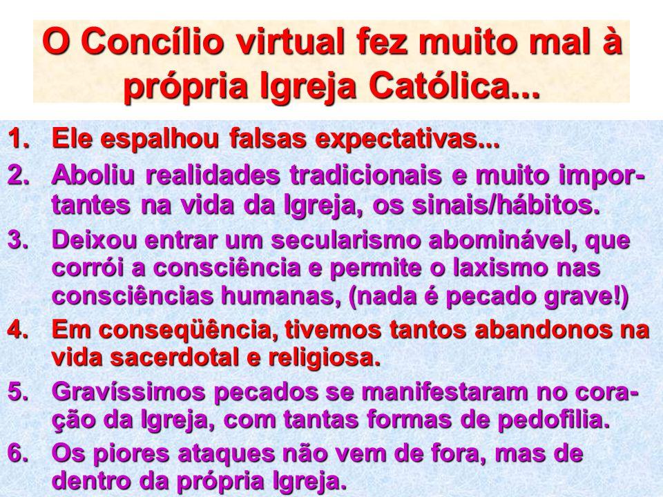 O Concílio virtual fez muito mal à própria Igreja Católica...
