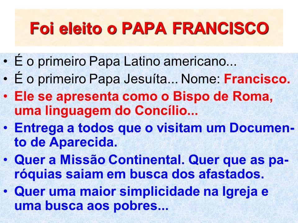 Foi eleito o PAPA FRANCISCO