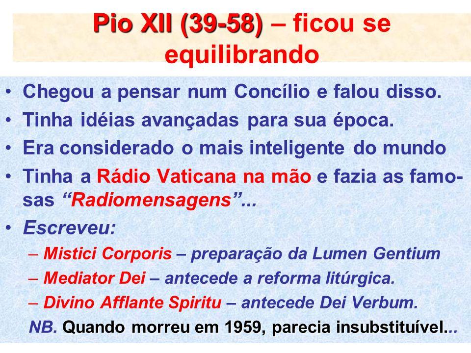 Pio XII (39-58) – ficou se equilibrando