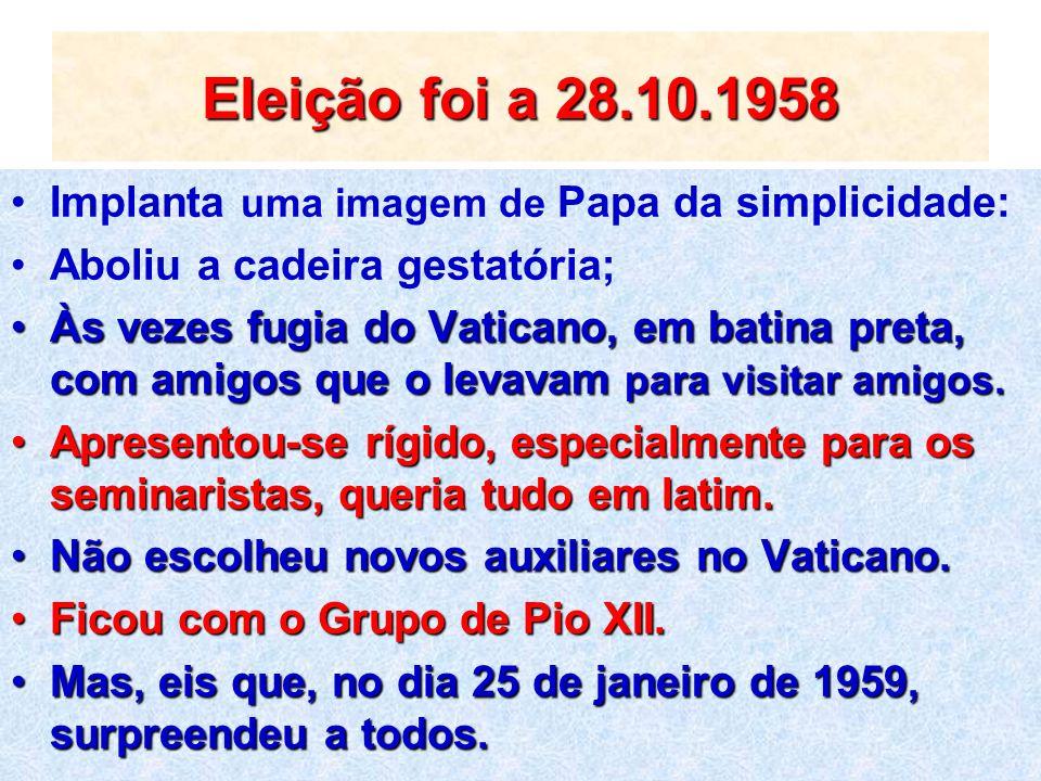Eleição foi a 28.10.1958 Implanta uma imagem de Papa da simplicidade: