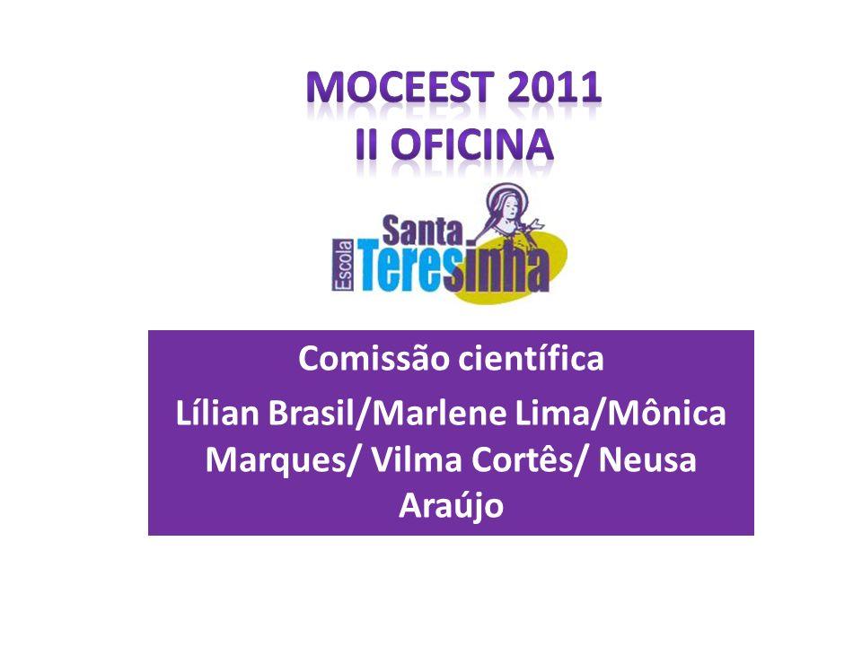 Lílian Brasil/Marlene Lima/Mônica Marques/ Vilma Cortês/ Neusa Araújo