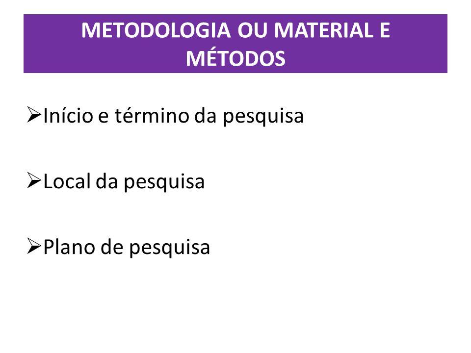 METODOLOGIA OU MATERIAL E MÉTODOS