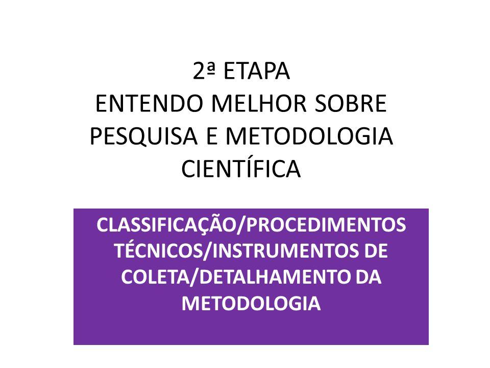 2ª ETAPA ENTENDO MELHOR SOBRE PESQUISA E METODOLOGIA CIENTÍFICA