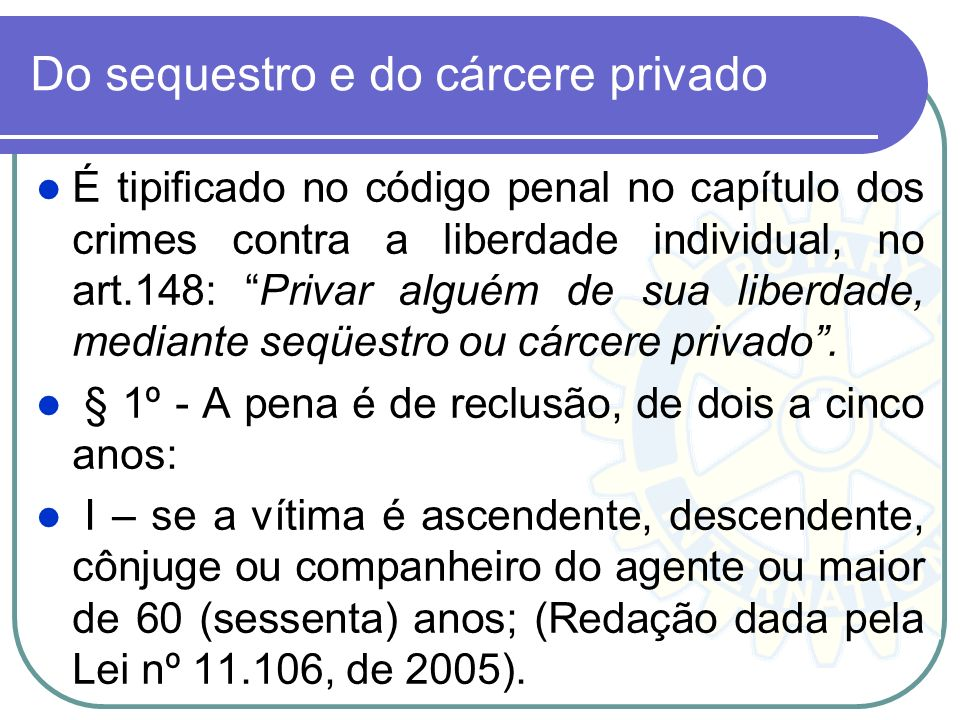 Do sequestro e do cárcere privado