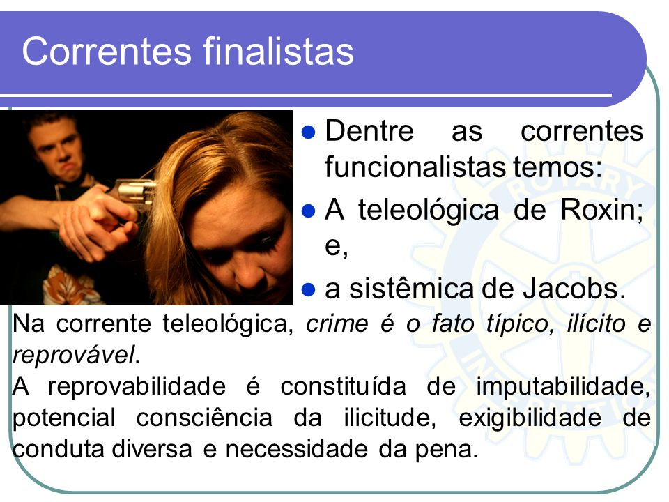 Correntes finalistas Dentre as correntes funcionalistas temos: