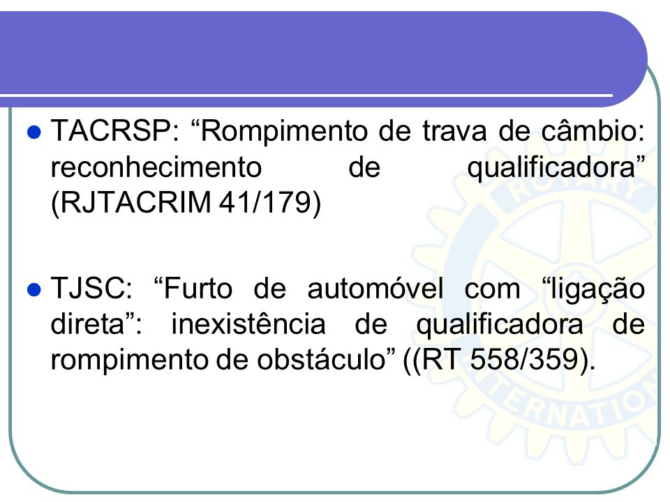 TACRSP: Rompimento de trava de câmbio: reconhecimento de qualificadora (RJTACRIM 41/179)