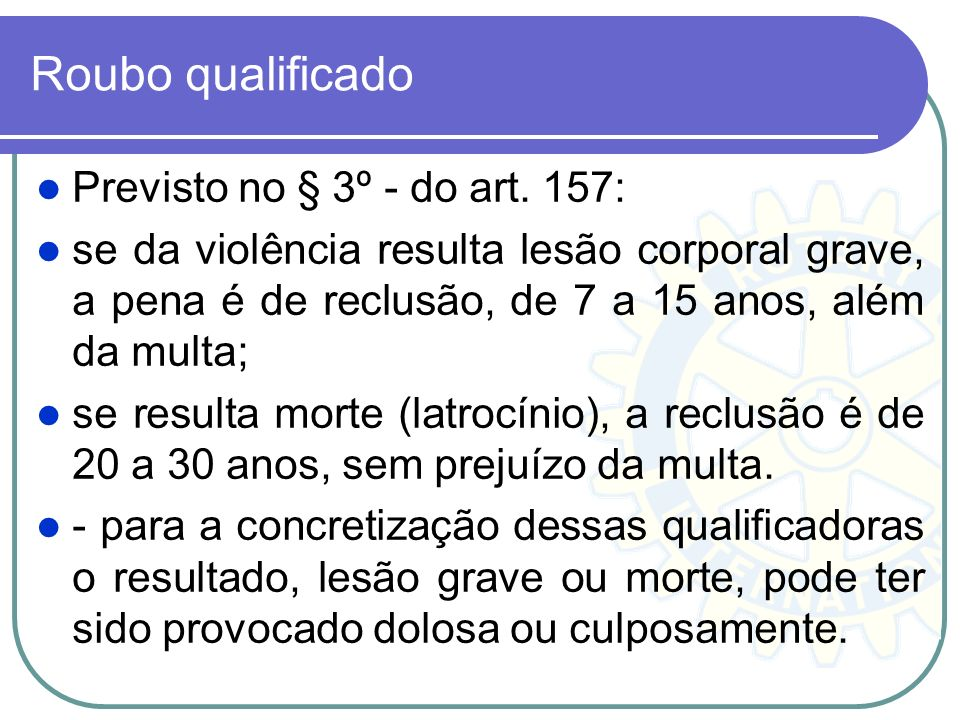 Roubo qualificado Previsto no § 3º - do art. 157: