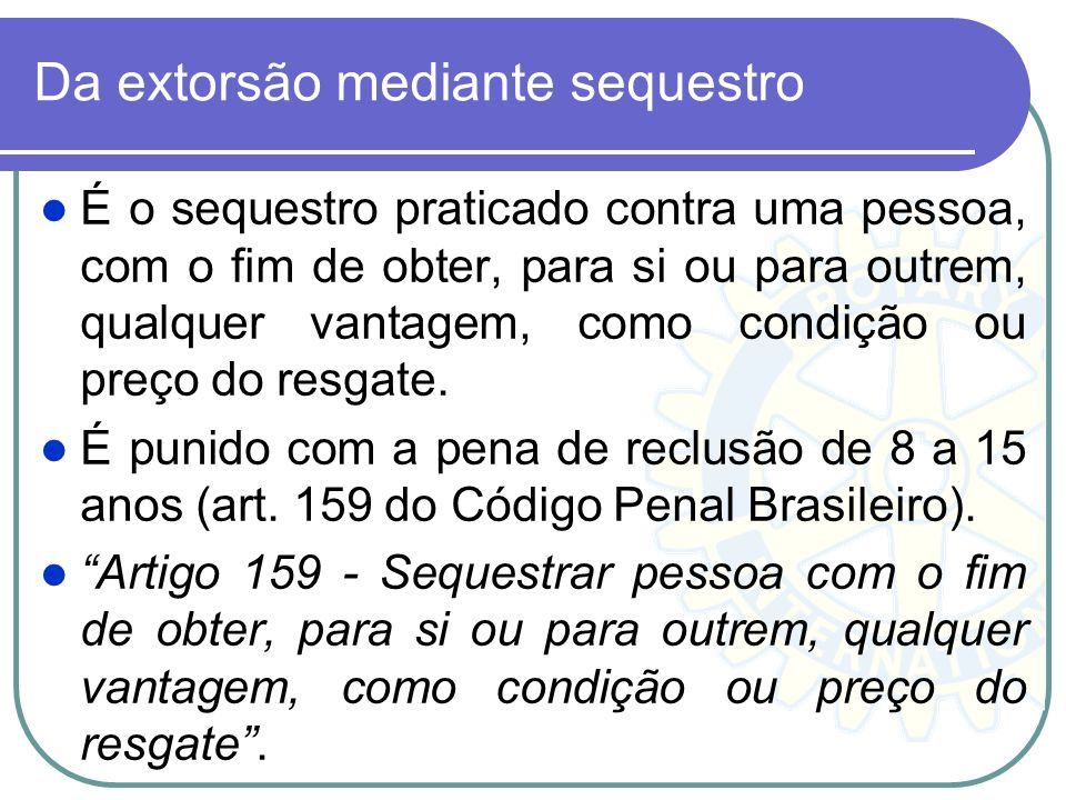 Da extorsão mediante sequestro