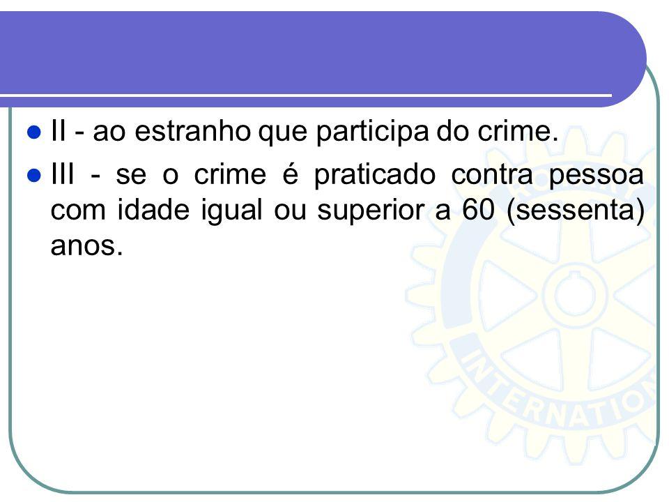 II - ao estranho que participa do crime.