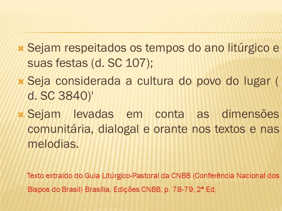 Seja considerada a cultura do povo do lugar ( d. SC 3840)