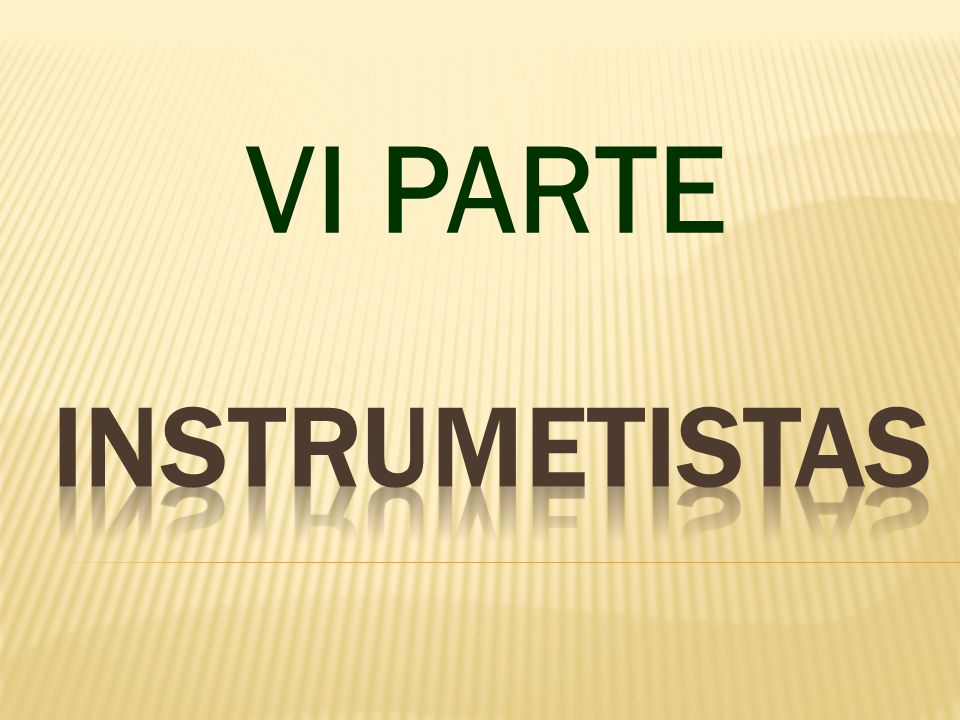 VI PARTE INSTRUMETISTAS