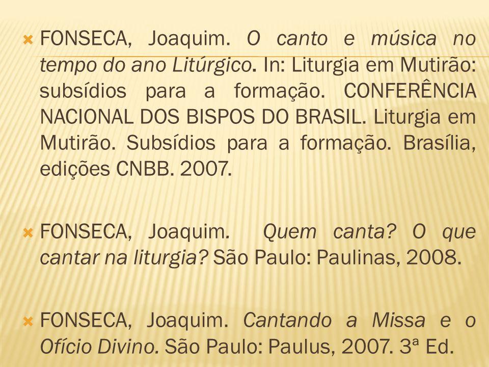 FONSECA, Joaquim. O canto e música no tempo do ano Litúrgico