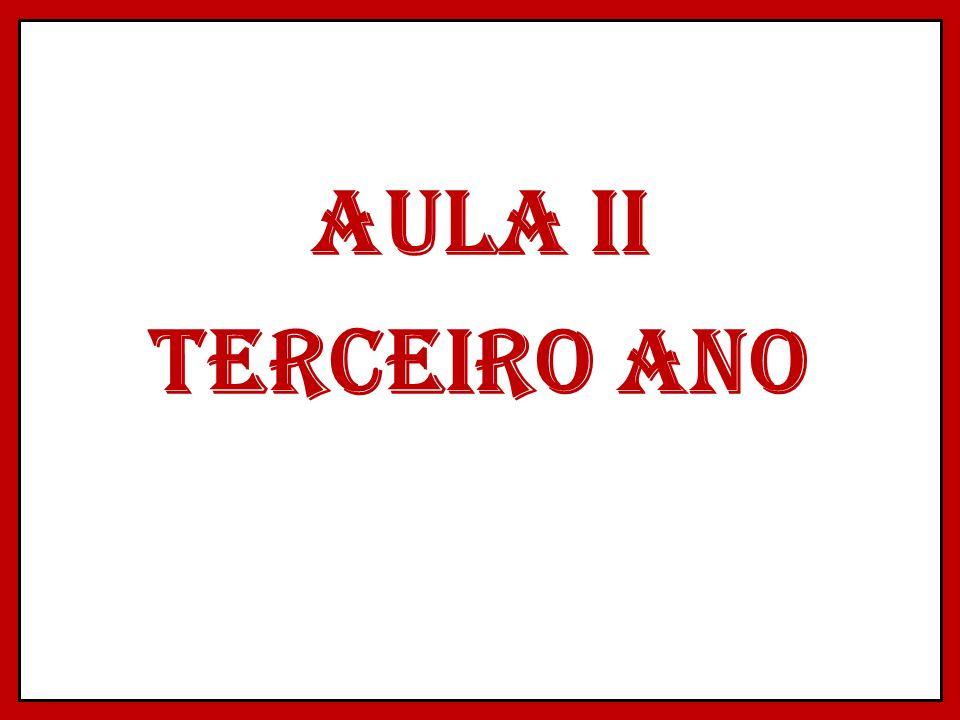 AULA II TERCEIRO ANO