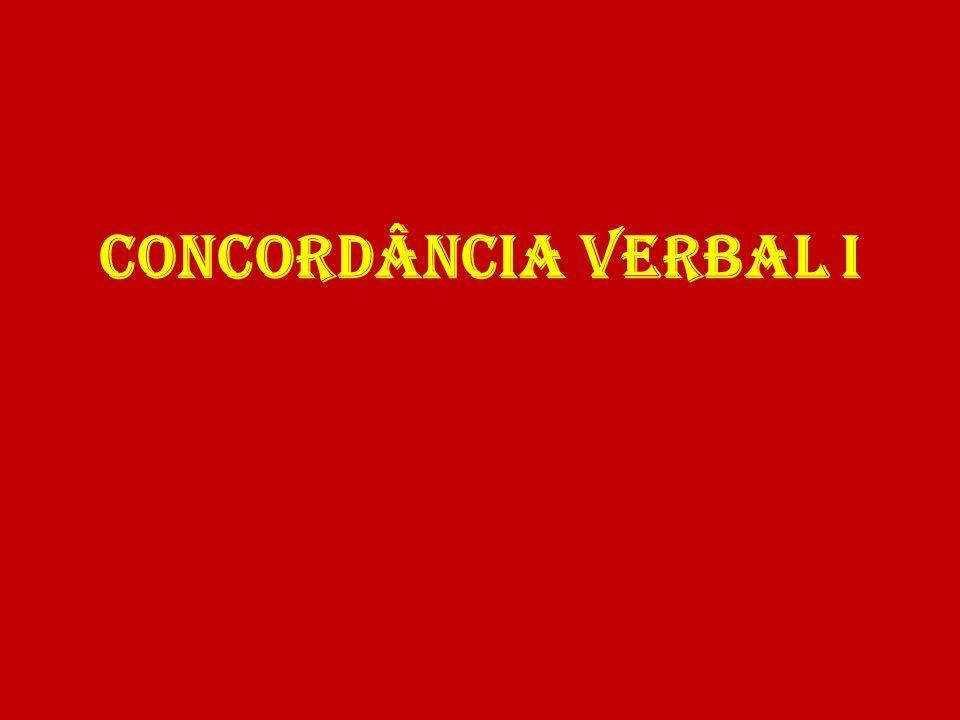CONCORDÂNCIA VERBAL I
