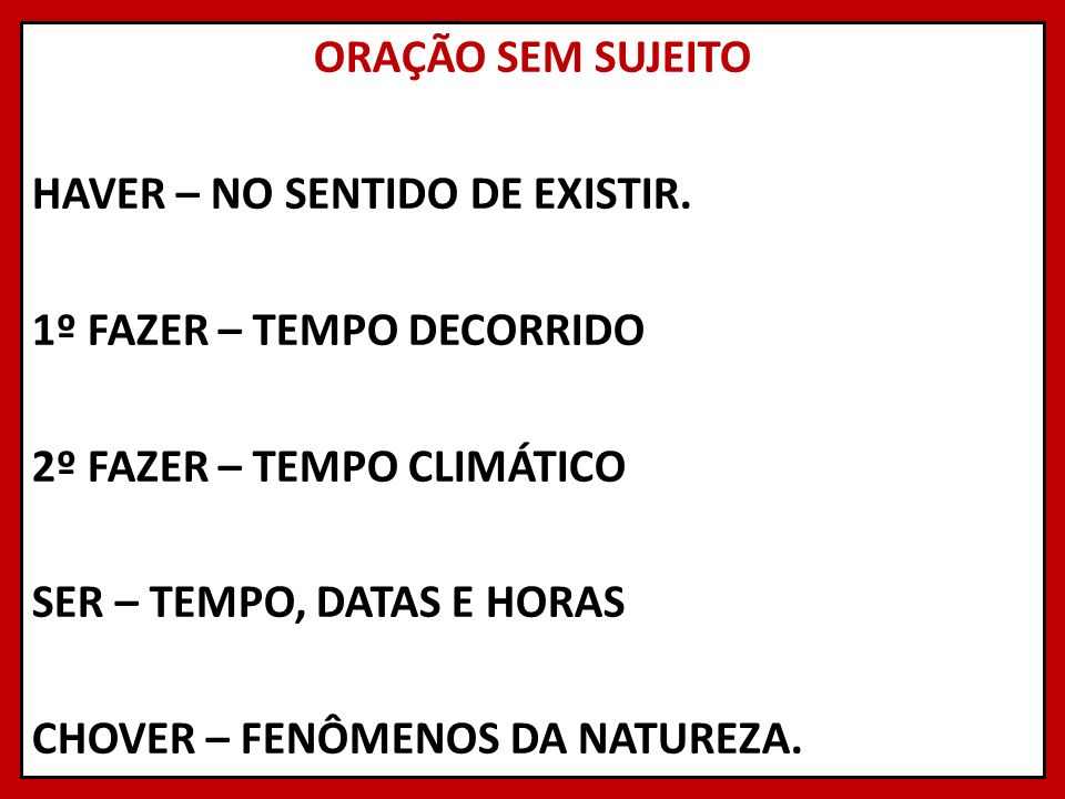 ORAÇÃO SEM SUJEITO HAVER – NO SENTIDO DE EXISTIR
