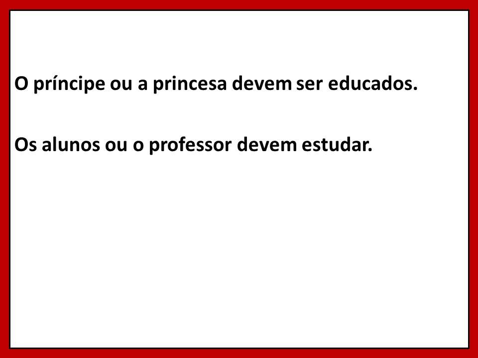 O príncipe ou a princesa devem ser educados