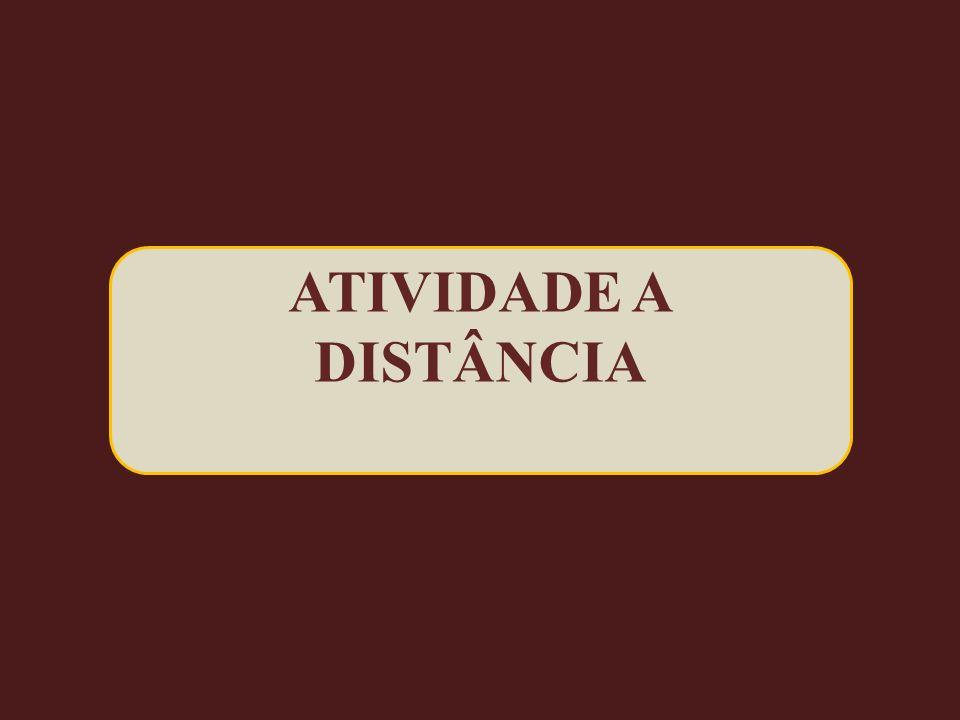 ATIVIDADE A DISTÂNCIA