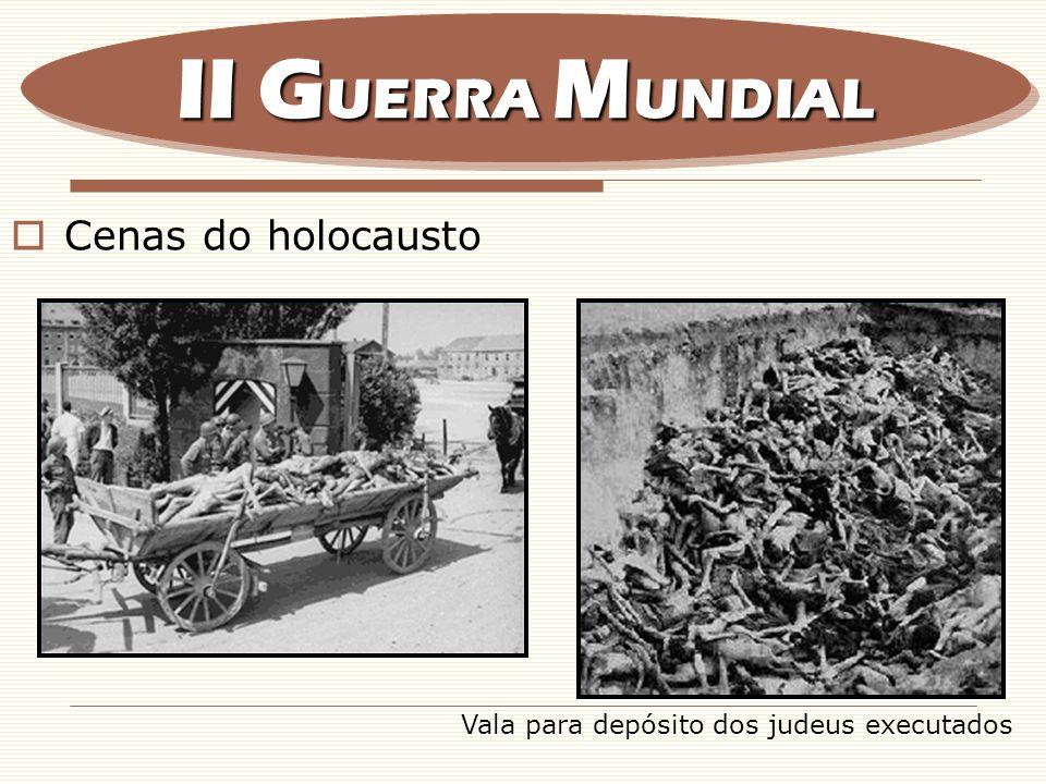 II GUERRA MUNDIAL Cenas do holocausto