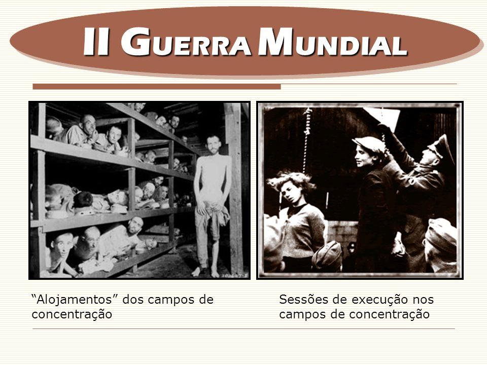 II GUERRA MUNDIAL Alojamentos dos campos de concentração
