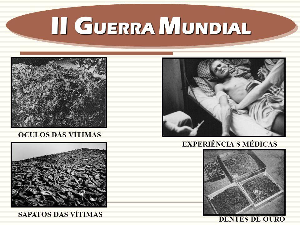 II GUERRA MUNDIAL ÓCULOS DAS VÍTIMAS EXPERIÊNCIA S MÉDICAS