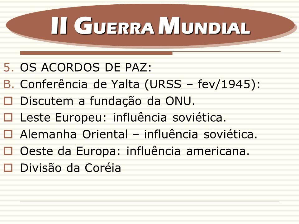 II GUERRA MUNDIAL OS ACORDOS DE PAZ: