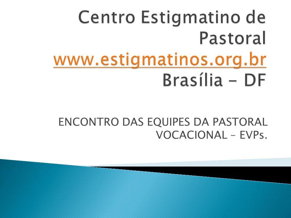 Centro Estigmatino de Pastoral www.estigmatinos.org.br Brasília - DF