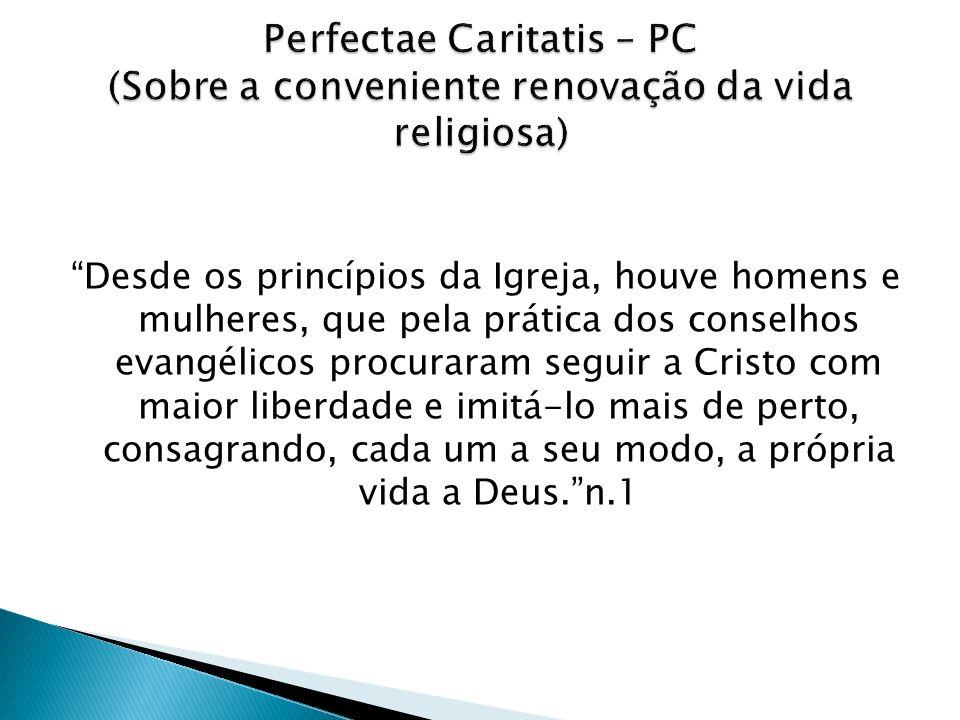 Perfectae Caritatis – PC (Sobre a conveniente renovação da vida religiosa)