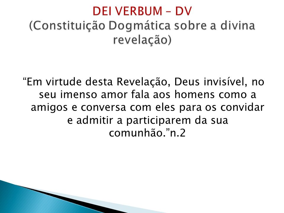 DEI VERBUM – DV (Constituição Dogmática sobre a divina revelação)