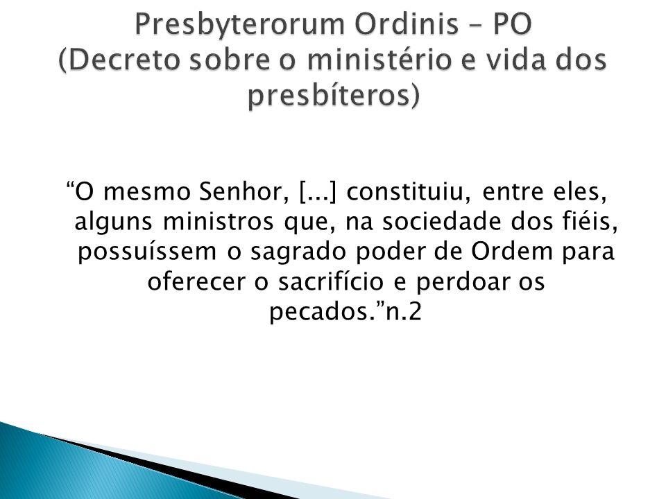 Presbyterorum Ordinis – PO (Decreto sobre o ministério e vida dos presbíteros)