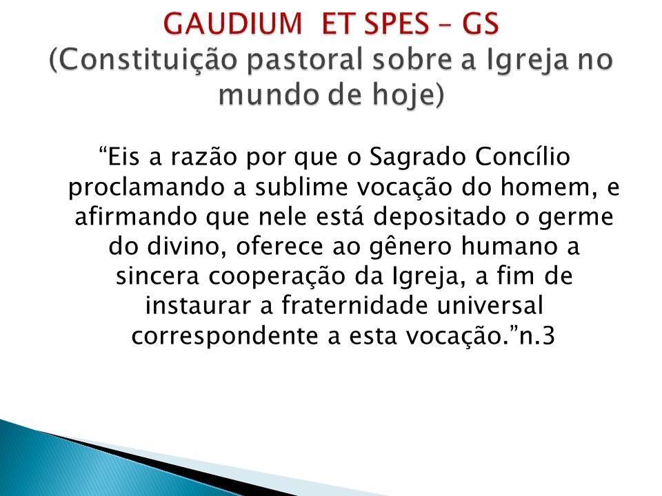 GAUDIUM ET SPES – GS (Constituição pastoral sobre a Igreja no mundo de hoje)
