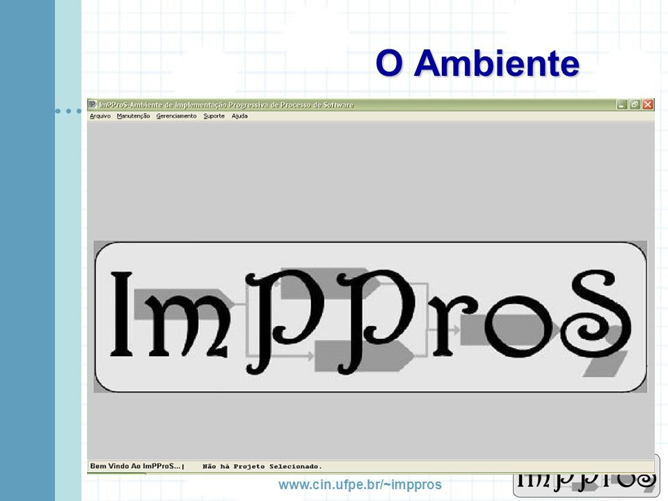 O Ambiente www.cin.ufpe.br/~imppros