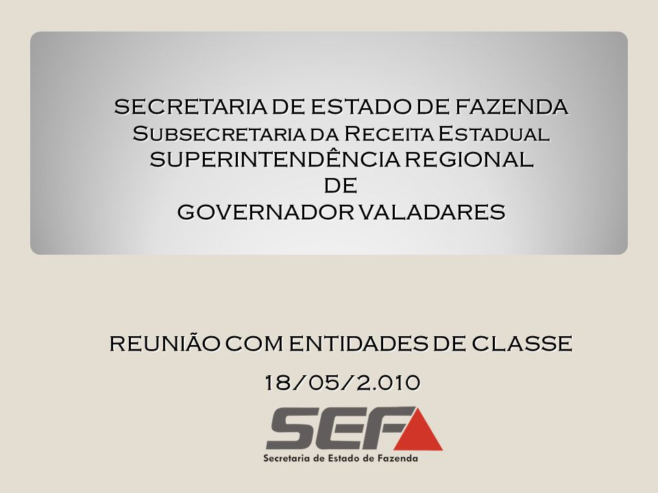 SECRETARIA DE ESTADO DE FAZENDA Subsecretaria da Receita Estadual