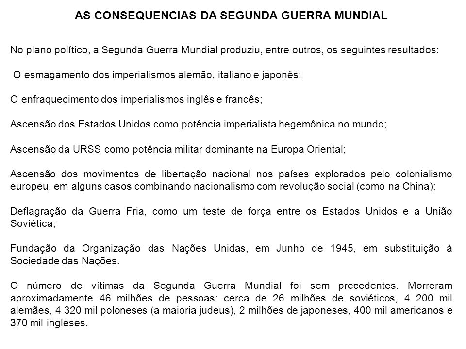 AS CONSEQUENCIAS DA SEGUNDA GUERRA MUNDIAL
