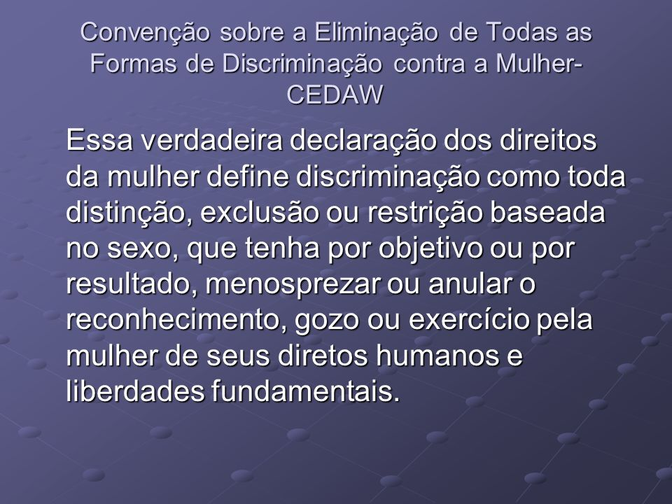 Convenção sobre a Eliminação de Todas as Formas de Discriminação contra a Mulher- CEDAW