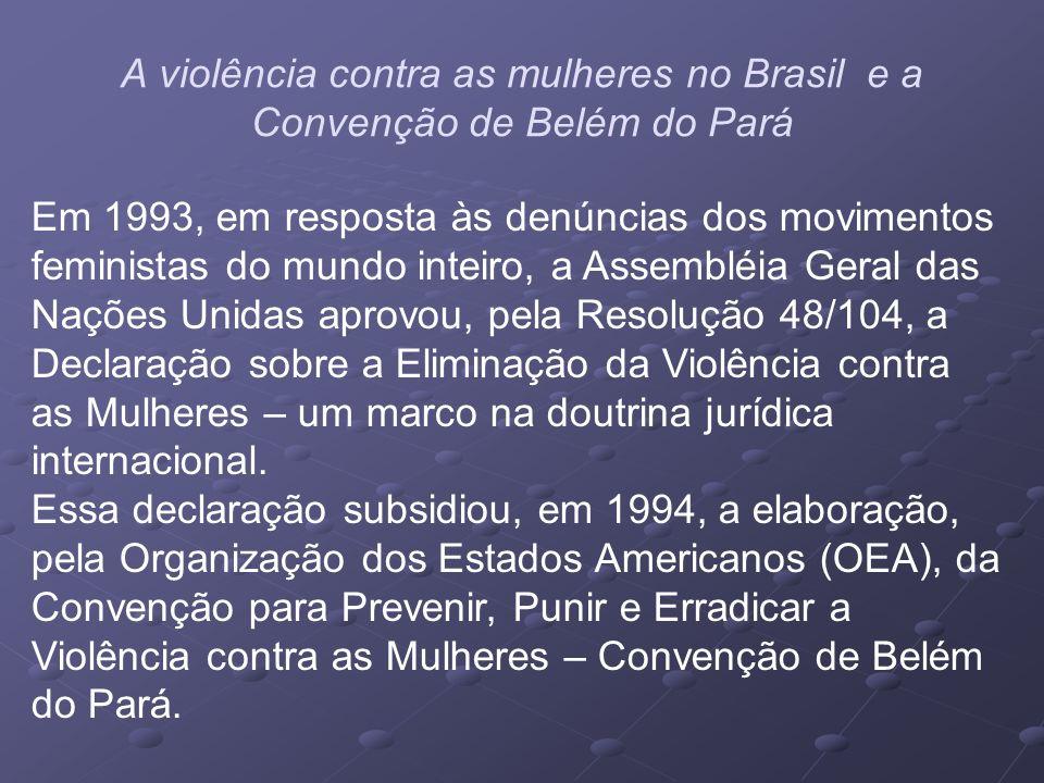 A violência contra as mulheres no Brasil e a Convenção de Belém do Pará