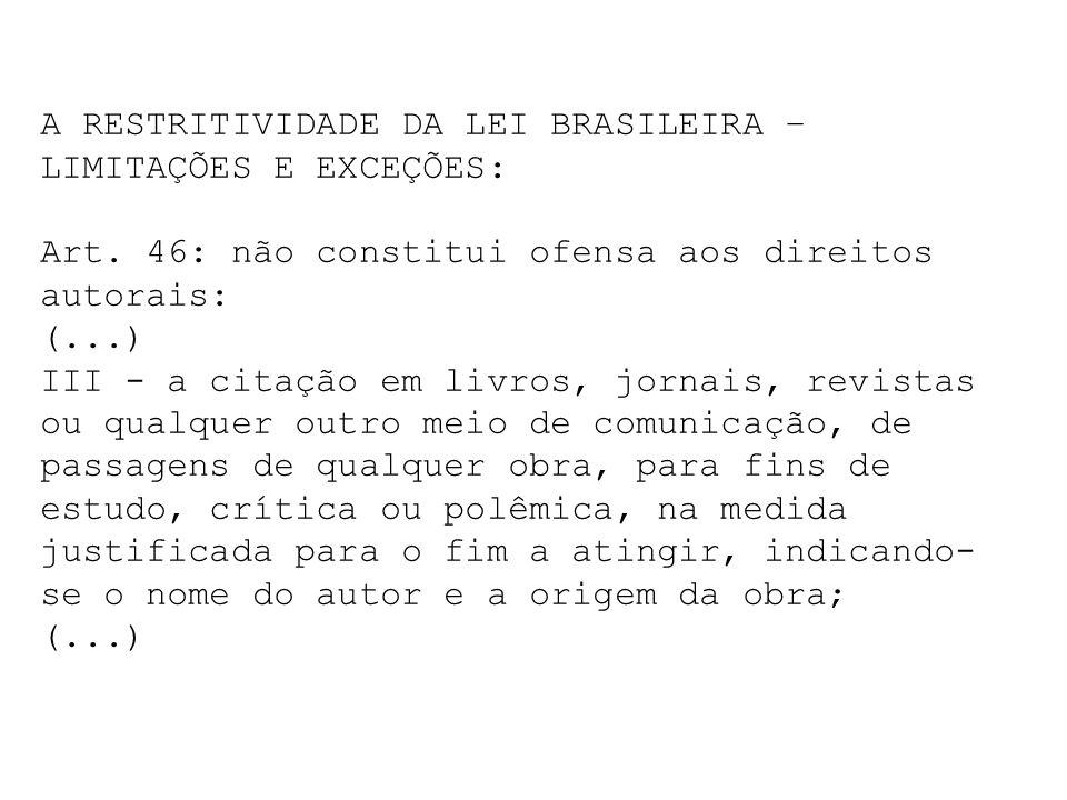 A RESTRITIVIDADE DA LEI BRASILEIRA – LIMITAÇÕES E EXCEÇÕES: