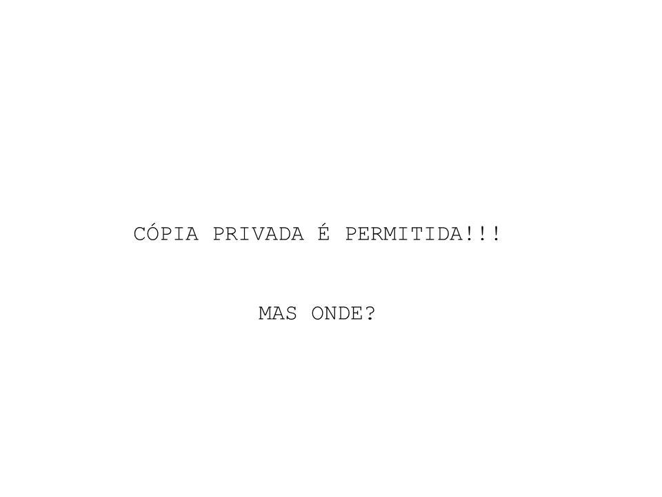 CÓPIA PRIVADA É PERMITIDA!!!