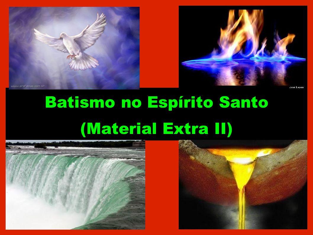 Batismo no Espírito Santo (Material Extra II)